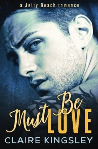 Must Be Love MOBI FB2 por Claire Kingsley