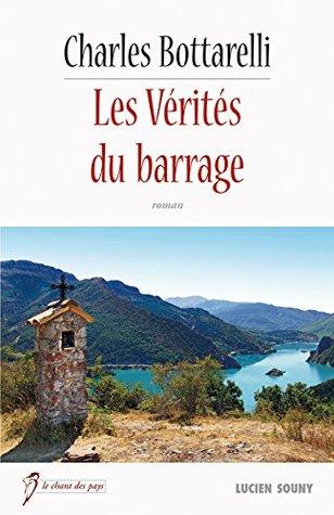 Les Vérités du barrage: Un roman inspiré de faits réels