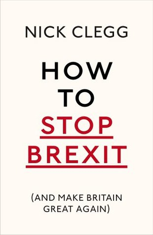 How To Stop Brexit - And Make Britain Great Again