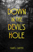 Down in The Devil's Hole by Isabel         Carter