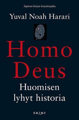 Homo Deus - Huomisen lyhyt historia