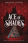 Ace of Shades (The Shadow Game, #1) by Amanda Foody