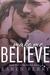 Make Me Believe (Believe, #1)