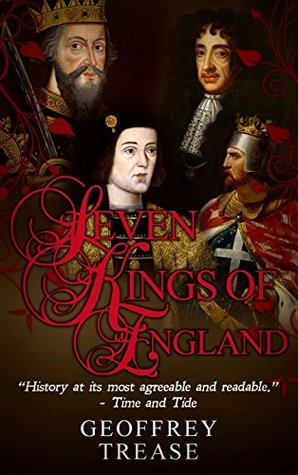 Seven Kings of England by Geoffrey Trease