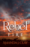 Book cover for Rebel Fire (Rebel Song #3)