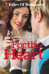 For The Heart: A Boxset Of 7 Romance Ebooks