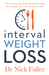 Interval Weight Loss: How to Trick Your Body into Losing Weight the Scientific Way – One Month at a Time