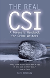 The Real CSI: A Forensic Handbook for Crime Writers