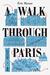 A Walk Through Paris by Eric Hazan