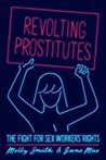 Revolting Prostitutes by Molly Smith