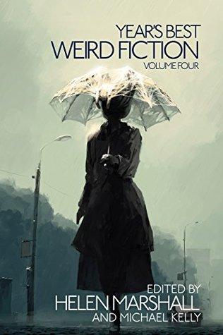 Year's Best Weird Fiction, Vol. 4