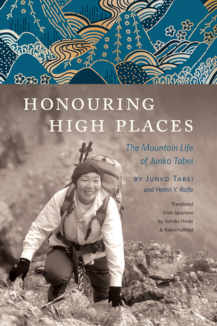 Honouring High Places: The Mountain Life of Junko Tabei