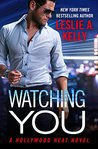 Watching You (Hollywood Heat, #1)