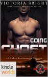 Going Ghost (Special Forces: Operation Alpha Kindle Worlds Novella; SEALed Brotherhood Book 2)