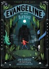 Evangeline of the Bayou by Jan Eldredge
