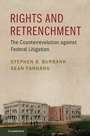 Rights and Retrenchment: The Counterrevolution against Federal Litigation