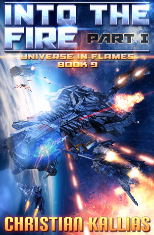 Into the Fire Part I (Universe in Flames, #9)