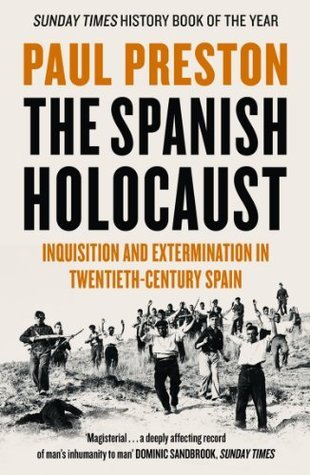 Ebook The Spanish Holocaust: Inquisition and Extermination in Twentieth-Century Spain by Paul Preston DOC!