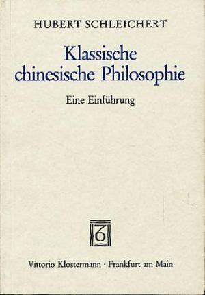 Klassische chinesische Philosophie: eine Einführung