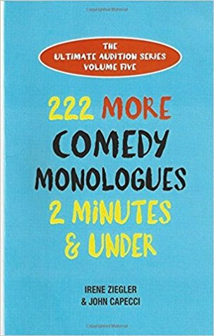222 More Comedy Monologues Two Minutes and Under