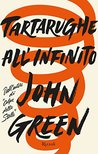 Tartarughe all'infinito by John Green
