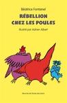 Rébellion chez les poules by Béatrice Fontanel
