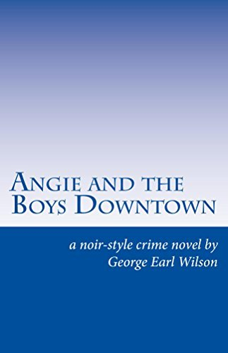 Angie and the Boys Downtown: A noir-style crime story