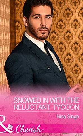 Snowed In with the Reluctant Tycoon by Nina Singh