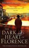 The Dark Heart of Florence (Michele Ferrara, #6)