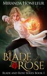 Blade & Rose by Miranda Honfleur