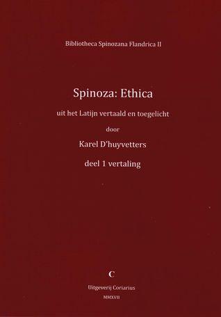 Spinoza: Ethica uit het Latijn vertaald en toegelicht
