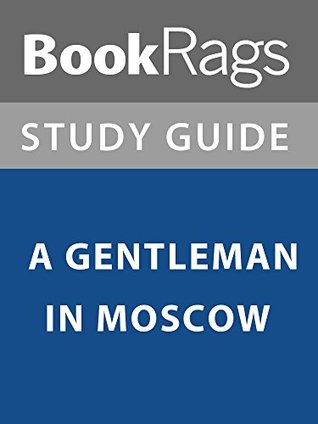 Summary & Study Guide: A Gentleman in Moscow