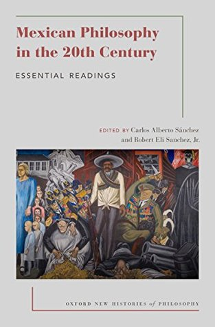 Mexican Philosophy in the 20th Century: Essential Readings