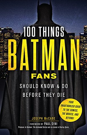 100 Things Batman Fans Should Know & Do Before They Die (100 Things...Fans Should Know)