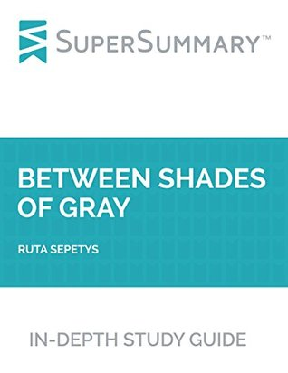 Study Guide: Between Shades of Gray by Ruta Sepetys
