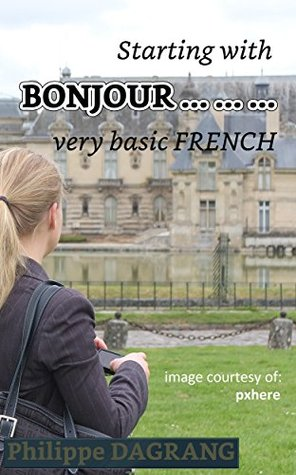Starting with BONJOUR... ... ... - learning very basic French