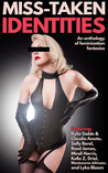 Miss-Taken Identities: An Anthology of Feminization Fantasies