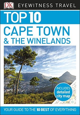 Top 10 Cape Town & The Winelands (EYEWITNESS TOP 10 TRAVEL GUIDES)