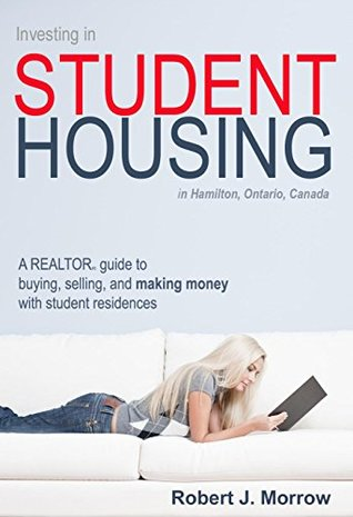 Investing in Student Housing: A REALTOR guide to buying, selling, and making money with student residences