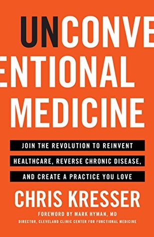 unconventional-medicine-join-the-revolution-to-reinvent-healthcare-reverse-chronic-disease-and-create-a-practice-you-love