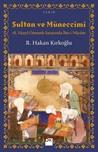 Sultan ve Müneccimi: 18. Yüzyıl Osmanlı Sarayında İlm-i Nücum