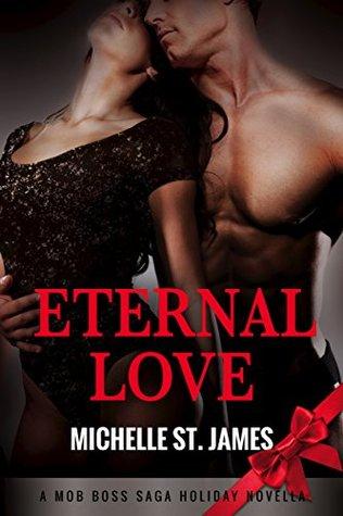 Eternal Love: A Mob Boss Saga Holiday Novella