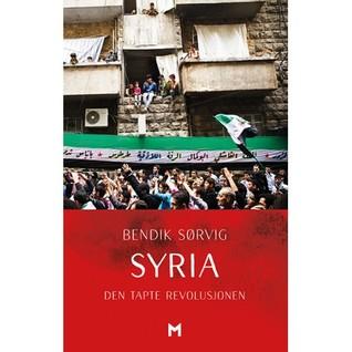 Syria. Den tapte revolusjonen