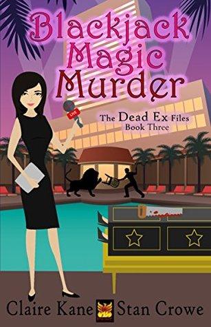 Blackjack Magic Murder (The Dead Ex Files Book 3)