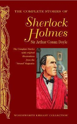 The Complete Stories of Sherlock Holmes by Arthur Conan Doyle