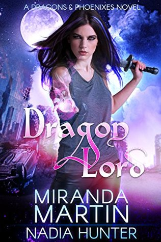 Dragon Lord (Dragons & Phoenixes, #1)
