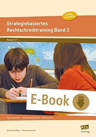 Strategiebasiertes Rechtschreibtraining Band 2: Arbeitsmaterialien: Klar angeleitet - selbstverantwortlich - differenziert (5. bis 9. Klasse)
