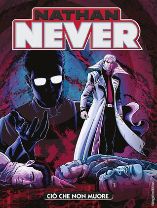 Nathan Never n. 317: Ciò che non muore