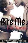 Bite Me, I'm Yours (Bitten by Love, #2)