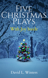 Five Christmas Plays (With Joy Inside)